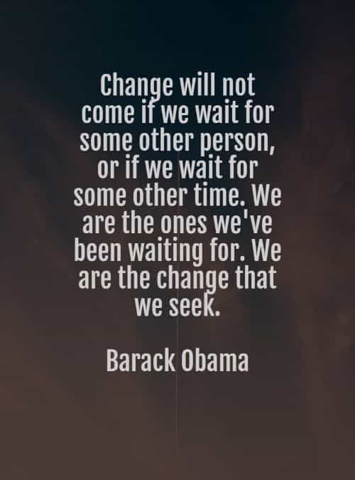 Famous Quotes Of Barack Obama About Change Famous Quotes About Change Famous Quotes Obama Quote