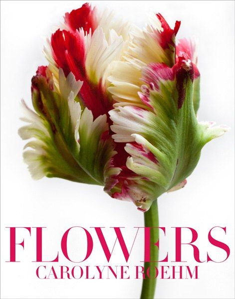 """Flowers"" by Carolyne Roehm."