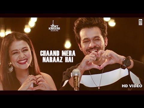 Chaand Mera Naraaz Hai Tony Kakkar Neha Kakkar Tony Kakkar Sessions Youtube Romantic Songs Video New Movie Song Audio Songs