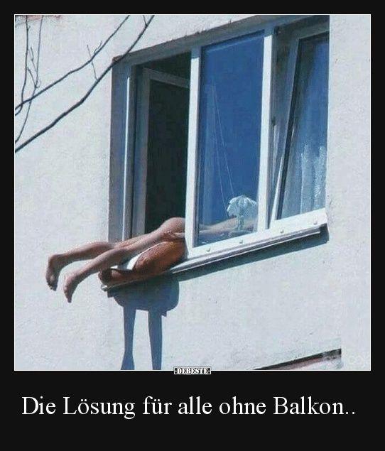 Die Lösung für alle ohne Balkon.. | Lustige Bilder, Sprüche, Witze, echt lustig