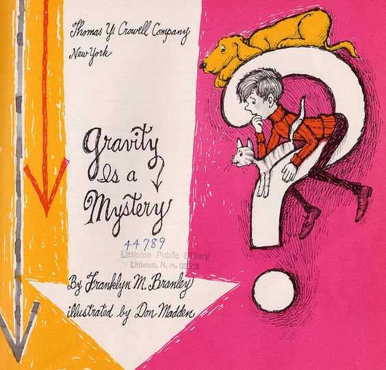 Gravity is a Mystery by my vintage book collection (in blog form), via Flickr  Isn't it though?