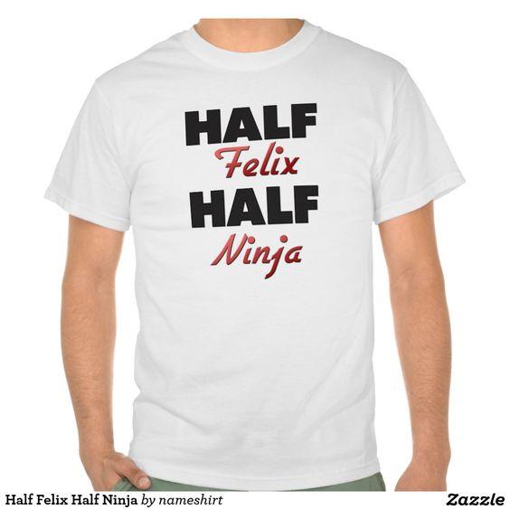 Half Felix Half Ninja Shirts