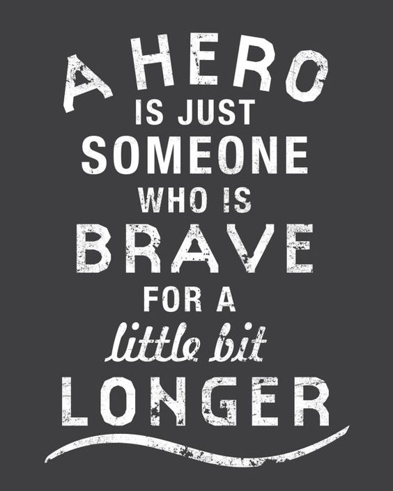 A Hero Is Just Someone Who Is Brave Inspirational by AuraBowman: