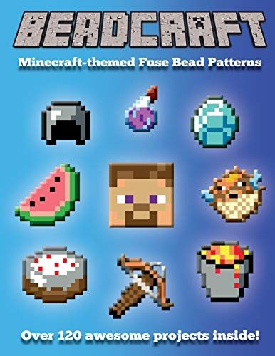 Epub Free Beadcraft The Ultimate Minecraftthemed Fusion Bead Pattern Collection Pdf Download Free Epub Mobi Fuse Bead Patterns Fusion Beads Beading Patterns