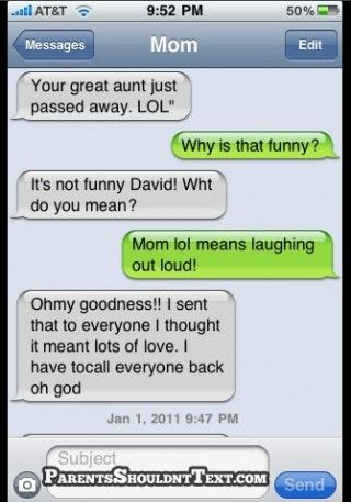 My aunt thought LOL meant the same thing!
