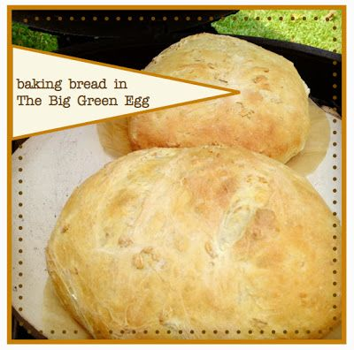 Flannel Jammies Farm: baking bread in the Big Green Egg...