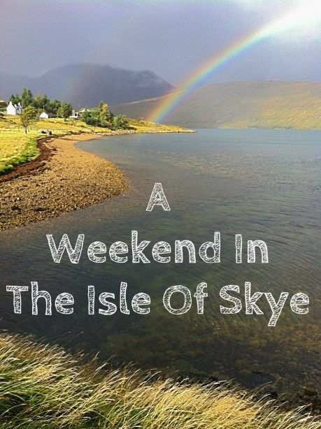 A Weekend In The Isle Of Skye - Migrating Miss Everything you need to know about spending a weekend on the Isle of Skye, Scotland. www.migratingmiss.com