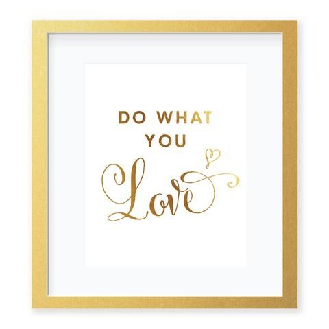 Do What You Love Gold Foil Art Print by Digibuddha