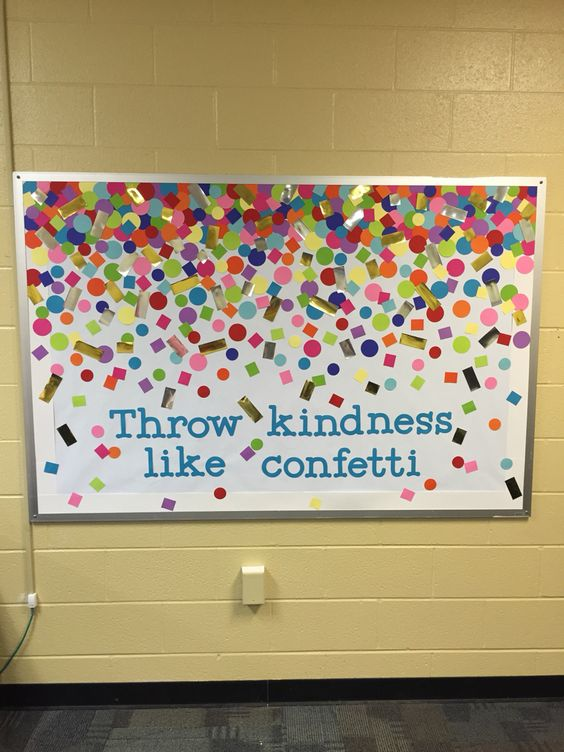Confetti Bulletin Board. So cute! Could add student work on top of the confetti. **I'd love to have the students write ways to be kind on small pieces of cut construction paper and glue on afterward over the other pieces to highlight them.: