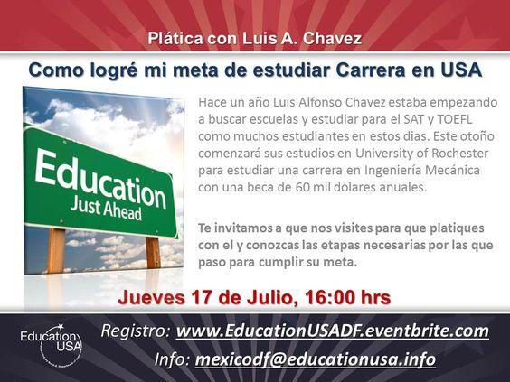 Cómo logré mi meta de estudiar Carrera en USA - Plática con Luis A. Chávez  Registro: www.EducationUSADF.eventbrite.com