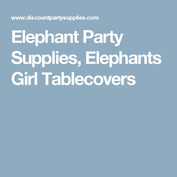 Elephant Party Supplies, Elephants Girl Tablecovers
