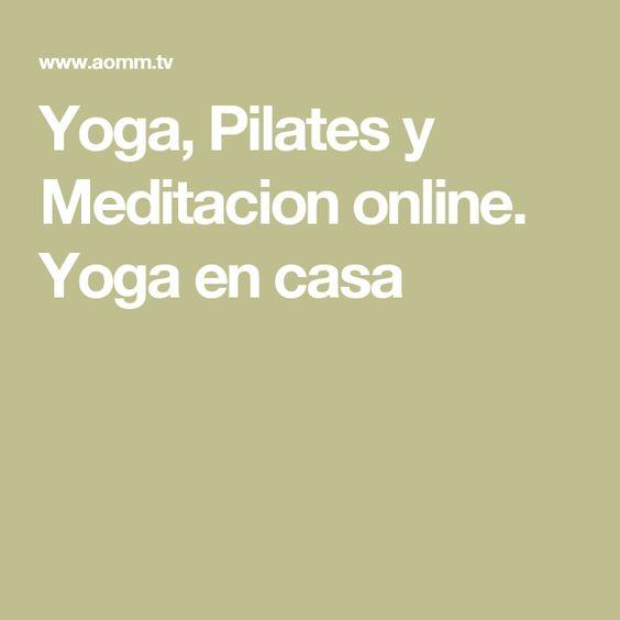 Yoga, Pilates y Meditacion online. Yoga en casa