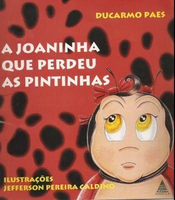 Educar é arte !!: livro digitalizado Joaninha que perdeu as pintinhas.