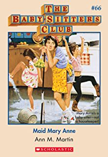 The Baby-Sitters Club #66: Maid Mary Anne