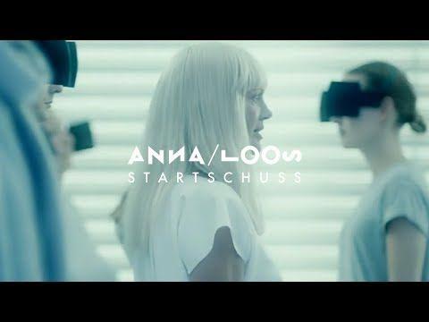 Anna Loos Startschuss Offizielles Video Youtube Mit Bildern Anna Loos Anna