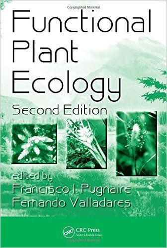 Functional plant ecology / edited by Francisco I. Pugnaire, Fernando Valladares
