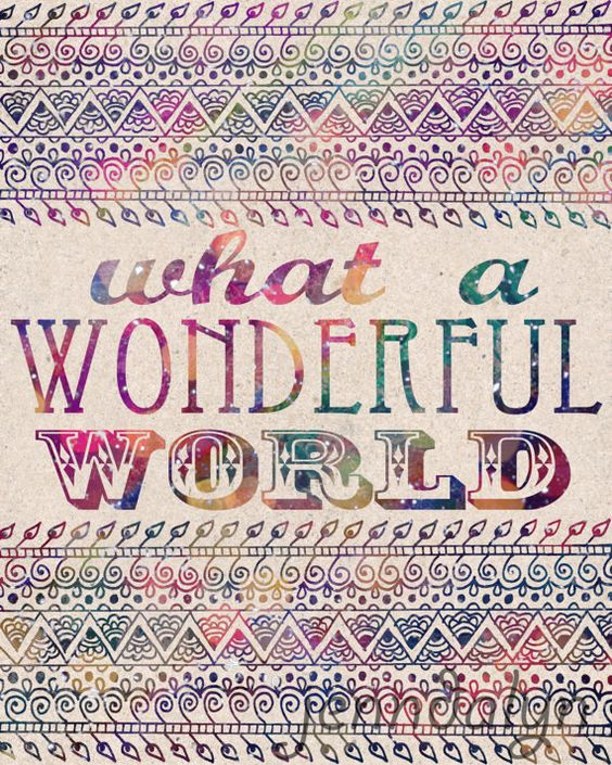 what a wonderful world essay 2010-10-7 dear bill: i wrote an essay and i would like you to check it please feel better welcome to the wonderful world of sport you have entered a new stage of your life, which will bring you great benefits.