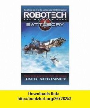 Robotech The Macross Saga Battle Cry (Vols 1-3) 1st (first) edition Text Only Jack McKinney ,   ,  , ASIN: B004WBOHWK , tutorials , pdf , ebook , torrent , downloads , rapidshare , filesonic , hotfile , megaupload , fileserve