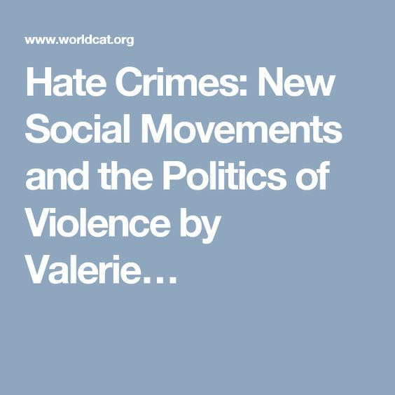 Valerie Jenness | Hate Crimes: New Social Movements and the Politics of Violence