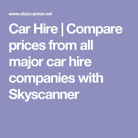 Car Hire   Compare prices from all major car hire companies with Skyscanner