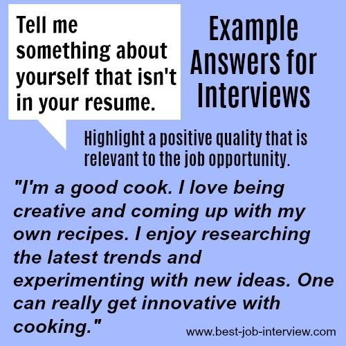 Example Answers For Interviews Tell Me Something Not On Your Resume Job Interview Tips Job Interview Answers Job Interview Advice