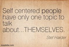 self-centered quotes - Google Search