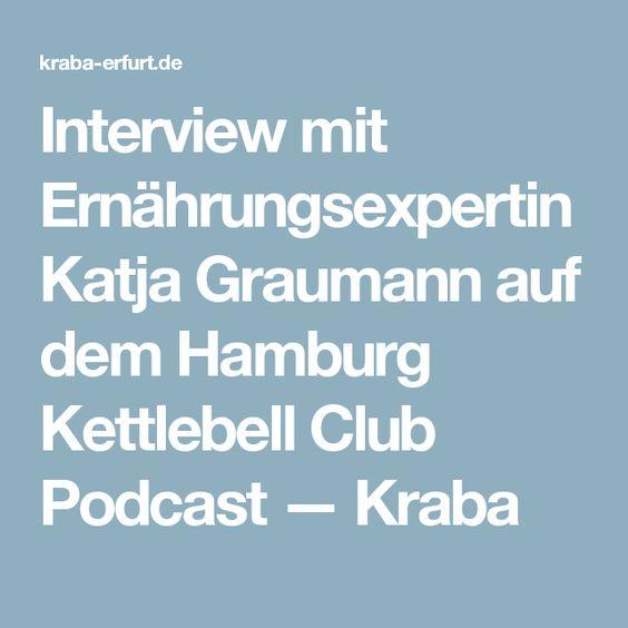 Interview mit Ernährungsexpertin Katja Graumann auf dem Hamburg Kettlebell Club Podcast — Kraba