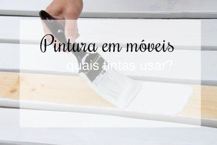Pintura em móveis, qual tinta usar? #moveis #pintura #diy #tinta  www.encantadahome.com.br