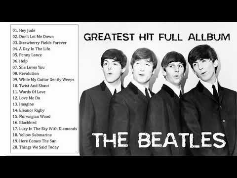 The Beatles Greatest Hits Full Playlist Best Of The Beatles Full Album 2019 Youtube The Beatles Greatest Hits The Beatles Greatest Hits