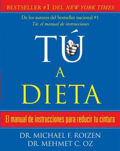 Tu a dieta / You on a Diet (SPANISH): El manual de instrucciones para reducir tu cintura/ The Owner's Manual for Waist Management