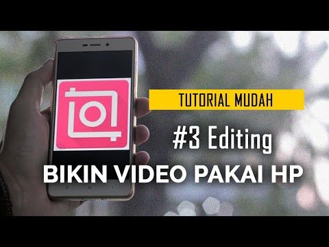 Cara Bikin Video Pakai Hp 3 Editing Video Youtube Belajar Fotografi Video