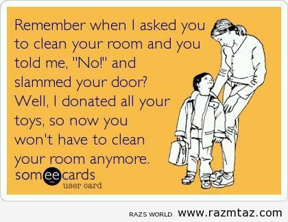 REMEMBER WHEN I ASKED YOU TO CLEAN YOUR ROOM .... - http://www.razmtaz.com/remember-when-i-asked-you-to-clean-your-room/