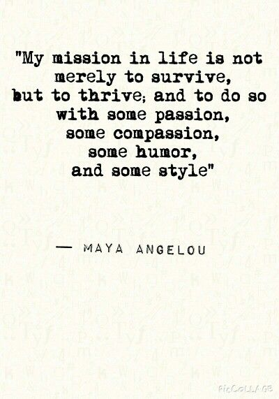 Maya angelou quote #passion #compassion #style #humor