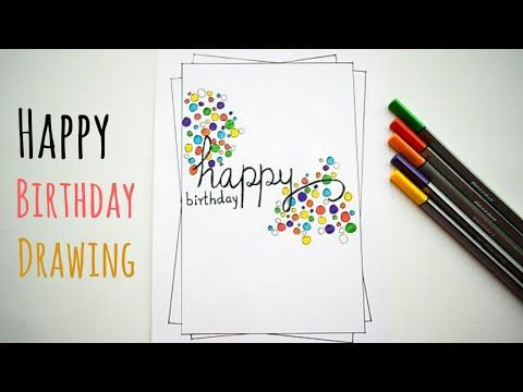 Beautiful Happy Birthday Drawing How To Draw Happy Birthday Card Handmade Birthd Happy Birthday Drawings Happy Birthday Cards Handmade Happy Birthday Cards