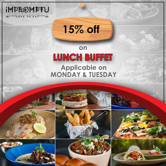 Head to Impromptu for Lunch! Get 15% OFF on Lunch Buffet on every Monday & Tuesday. 