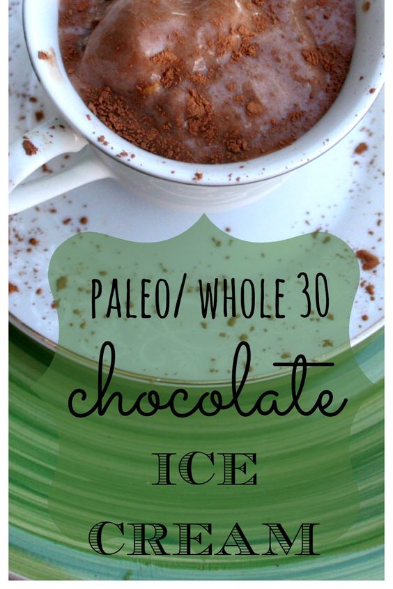 Paleo + Whole 30 Delicious Chocolate Ice Cream: