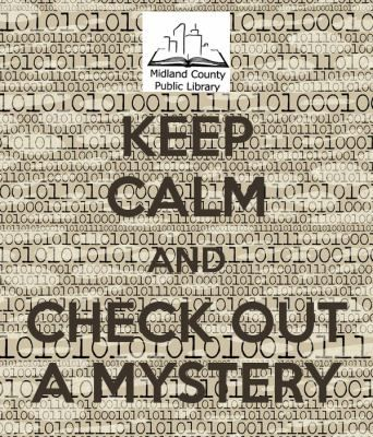 May is Mystery month. Check out some mysteries from  Midland County Public Library!