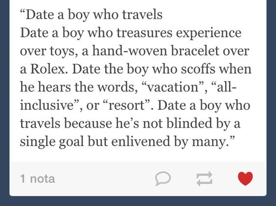Date a boy who travels...