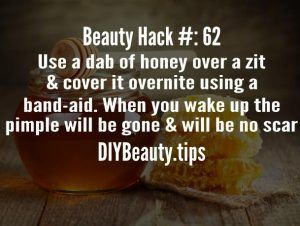 Beauty Hack - Use a dab of honey over a pimple and cover with a band-aid. Leave on overnite and when you awake in the morning the pimple will be gone and there will be no scar!