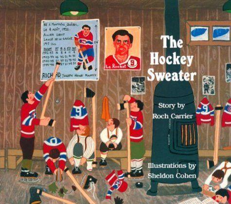 The Hockey Sweater by Roch Carrier et al., http://www.amazon.com/dp/0887761747/ref=cm_sw_r_pi_dp_O15Eub0NHERBB