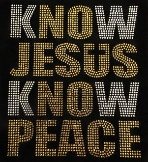 Check out this item in my Etsy shop https://www.etsy.com/listing/209226666/know-jesus-know-peace-bling-shirt