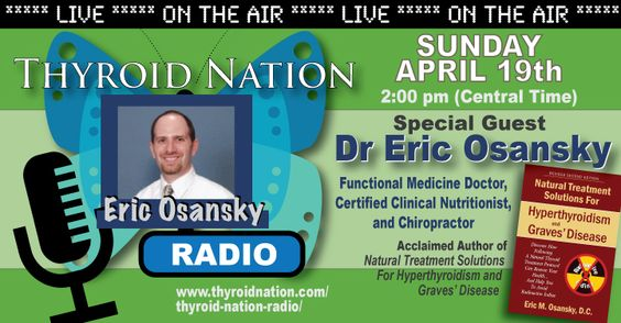 Listen LIVE every Sunday at 2 pm CT. This week, Dr. Eric Osansky of www.NaturalEndocrineSolutions.com  via: http:thyroidnation.com/thyroid-nation-radio/  Thyroid, Hypothyroid, Hyperthyroid, Graves, Hashimoto's, Autoimmune!