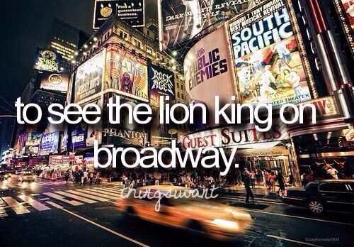 I've seen Chicago and West Side Story on Broadway, but I really want to see The Lion King there someday as well.