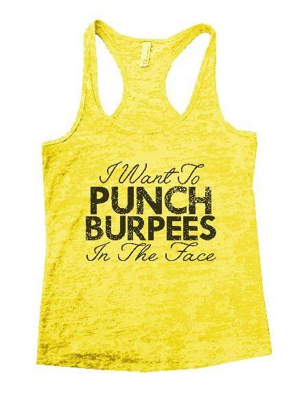 """""""I Want To Punch Burpees In The Face""""í«ÌÎ_Great quality burnout tank top, our…"""