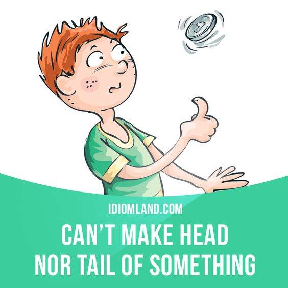 """""""Can't make head nor tail of something"""" means """"to be unable to understand something"""". Example: I can't make head nor tail of these instructions on the packet. Get our apps for learning English: learzing.com"""