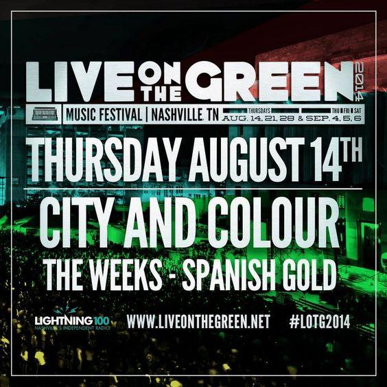 SoundOff: Aug 14: #Nashville #NashvilleMusic Live On The Green Music Festival Thurs. Aug 14th City and Colour, The Weeks & Spanish Gold