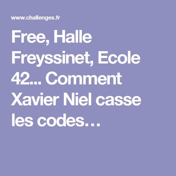 Free, Halle Freyssinet, Ecole 42... Comment Xavier Niel casse les codes…