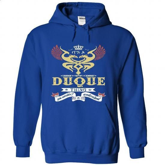its a DUQUE Thing You Wouldnt Understand  - T Shirt, Ho - t shirt design #womens sweatshirt #sweater knitted