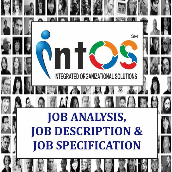 Job Analysis, Job Description and Job Specification HR - job analysis