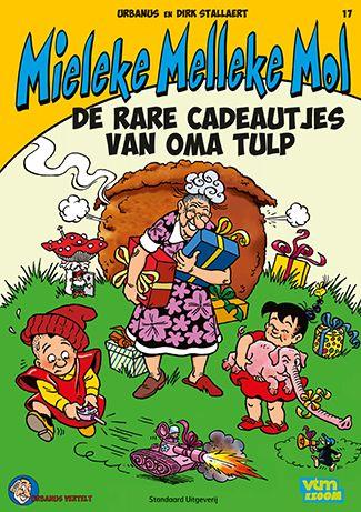 17 Mieleke Melleke Mol -  De rare cadeautjes van Oma Tulp  http://www.wpg.be/standaard-uitgeverij/17-mmm-de-rare-cadeautjes-van-oma-tulp